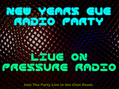 Online New years Eve Radio party  - Live on Pressure Radio