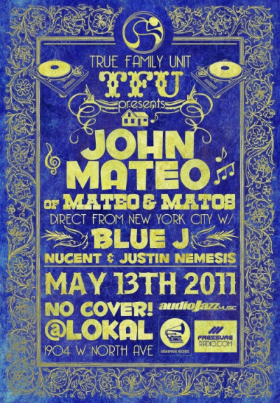 true family unit pres john mateo at Lokal chicago may 13 2011 flyer image