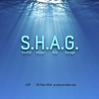 SHAG Soulful House And Garage 25-Feb-16