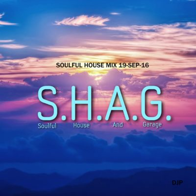 SHAG Soulful House And Garage podcast 19-sep-2016 image