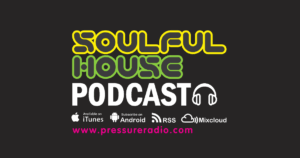 Pressure Radio Soulful House Podcast
