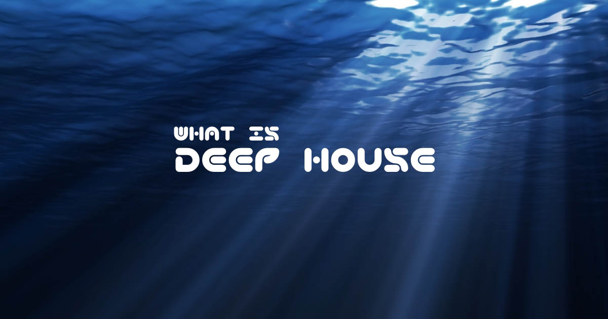 Deep house music genre about history origin description for House music facts