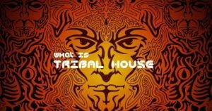 Tribal House genre meaning history image