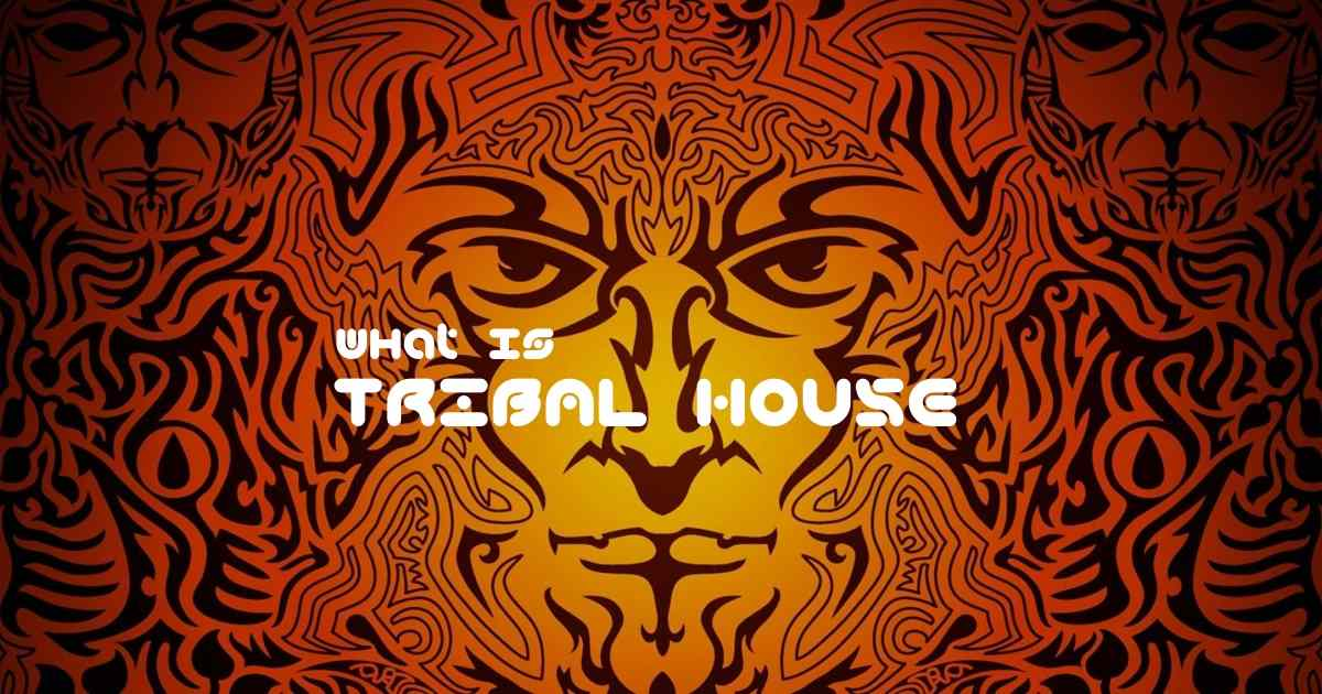 Tribal house music genre history origins and meaning for Tribal house music