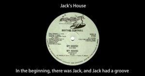 Jacks House Rythm Controll My House