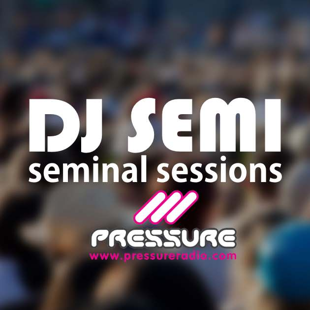 DJ Semi The Seminal Sessions Image 600x600