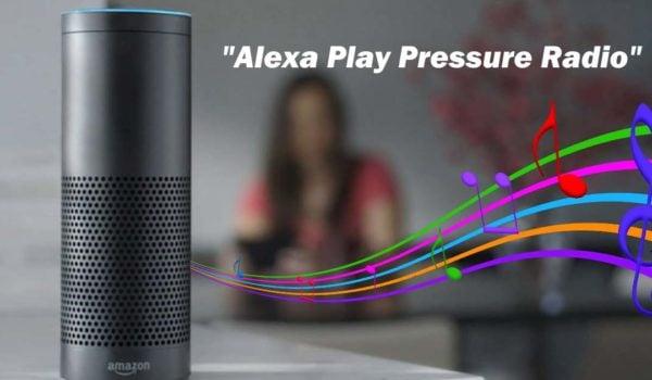 Amazon Echo Alexa Play Pressure Radio