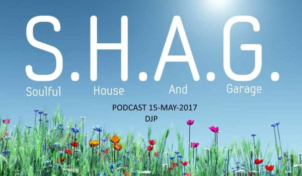 SHAG 15-MAY-17  Soulful Afro House Podcast
