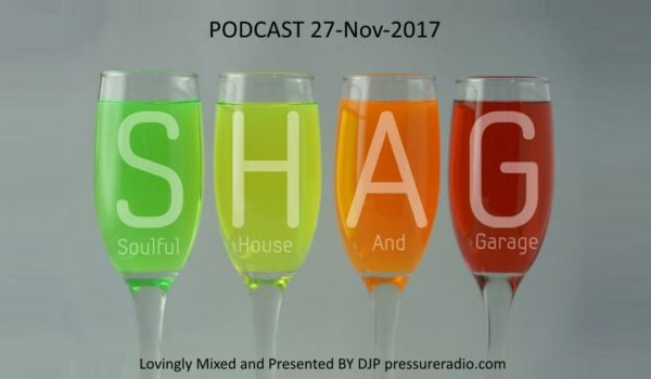 DJP 27-Nov-2017 SHAG  Playlist and Podcast