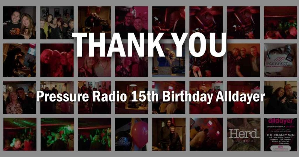 Thank you Pressure Radio 15th birthday alldayer