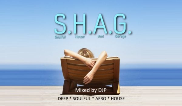 DJP 6-May-2019 SHAG Deep Soulful Afro House Playlist and Podcast