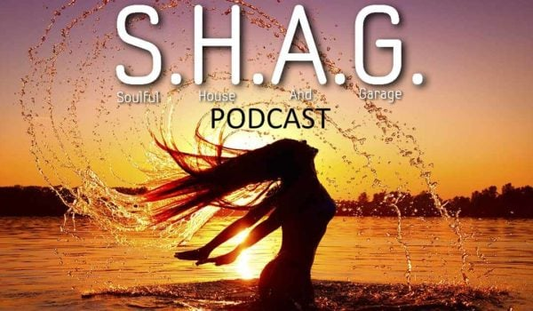 SHAG 9-July-2018  Soulful Afro House Podcast and Playlist