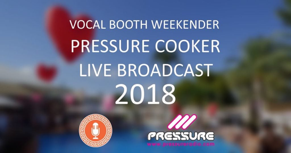 Vocal Booth weekender 2018 Pressure Cooker Broadcast