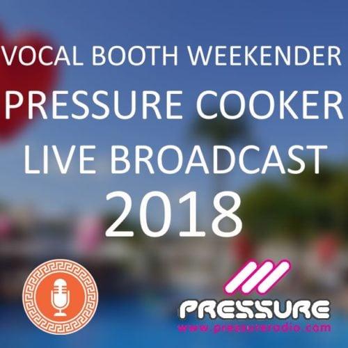 Vocal Booth weekender 2018 Pressure Cooker Broadcast