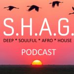 SHAG Soulful Afro House Podcast episode