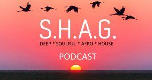 SHAG Soulful Afro House Podcast episode