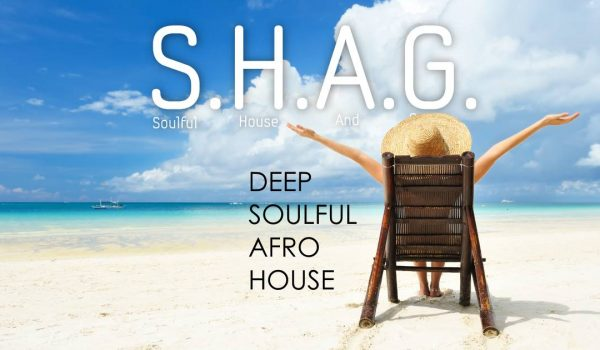 3-June-2019  SHAG Deep Soulful Afro House  Playlist and Podcast