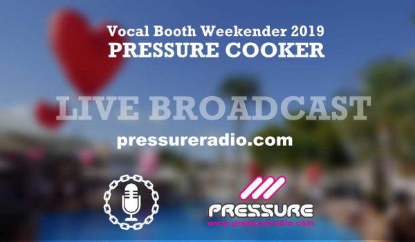 VB2019 Pressure Cooker Live Broadcasts Vocal Booth Weekender 13th -15th September 2019