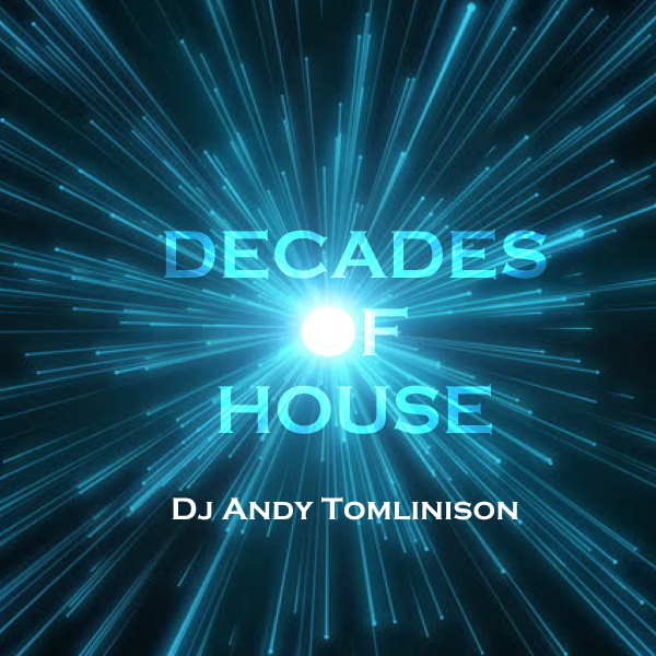 Decades of House DJ Andy Tomlinson