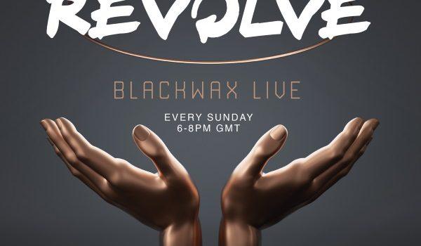 Blackwax presents Revolve