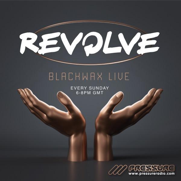 DJ Blackwax Revolve Radio Show Sundays